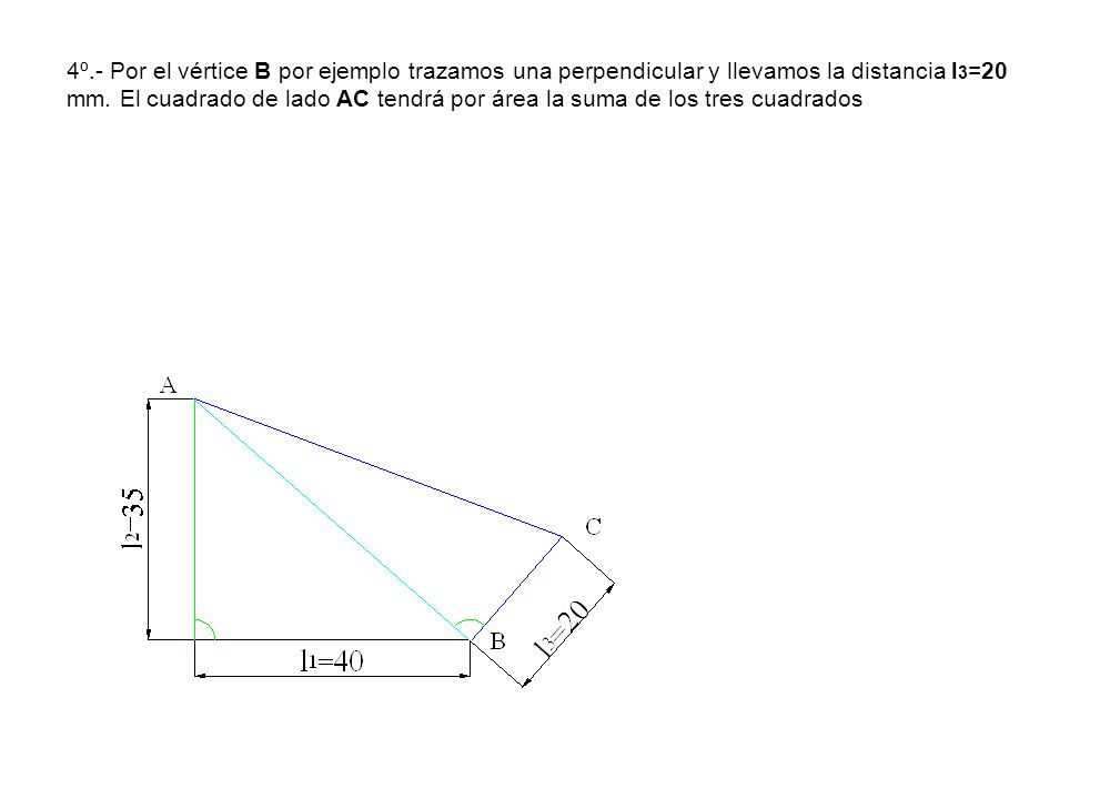 4º.- Por el vértice B por ejemplo trazamos una perpendicular y llevamos la distancia l3=20 mm.