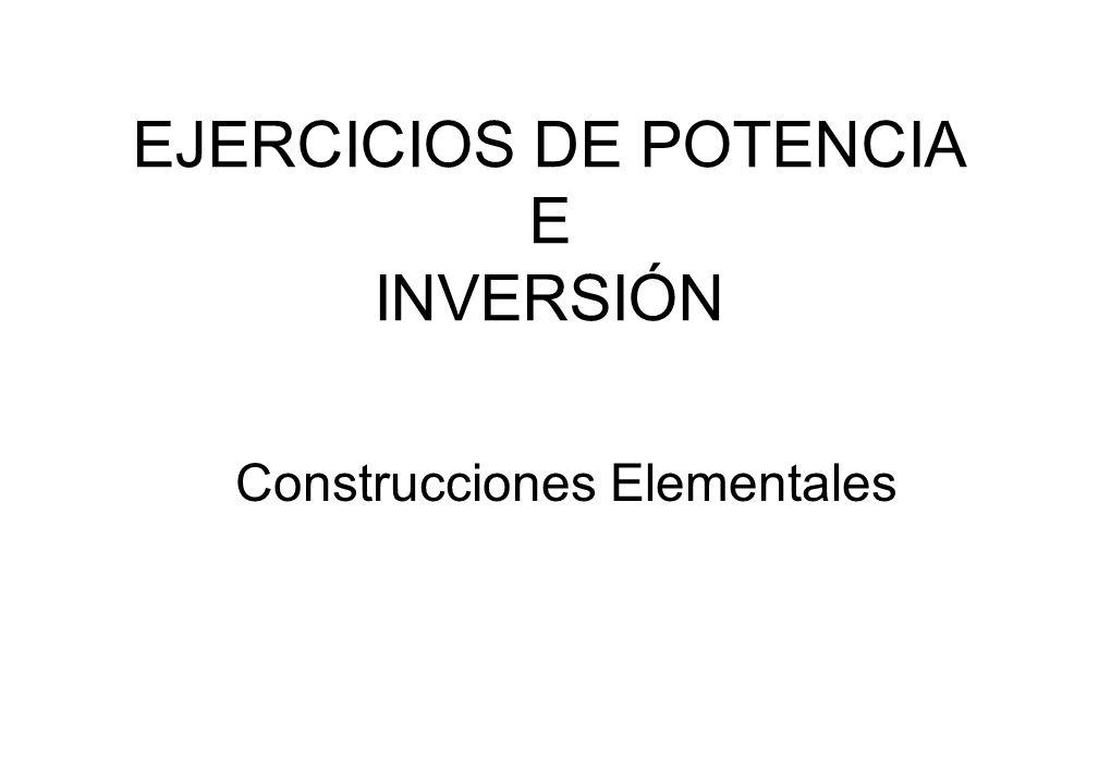 EJERCICIOS DE POTENCIA E INVERSIÓN
