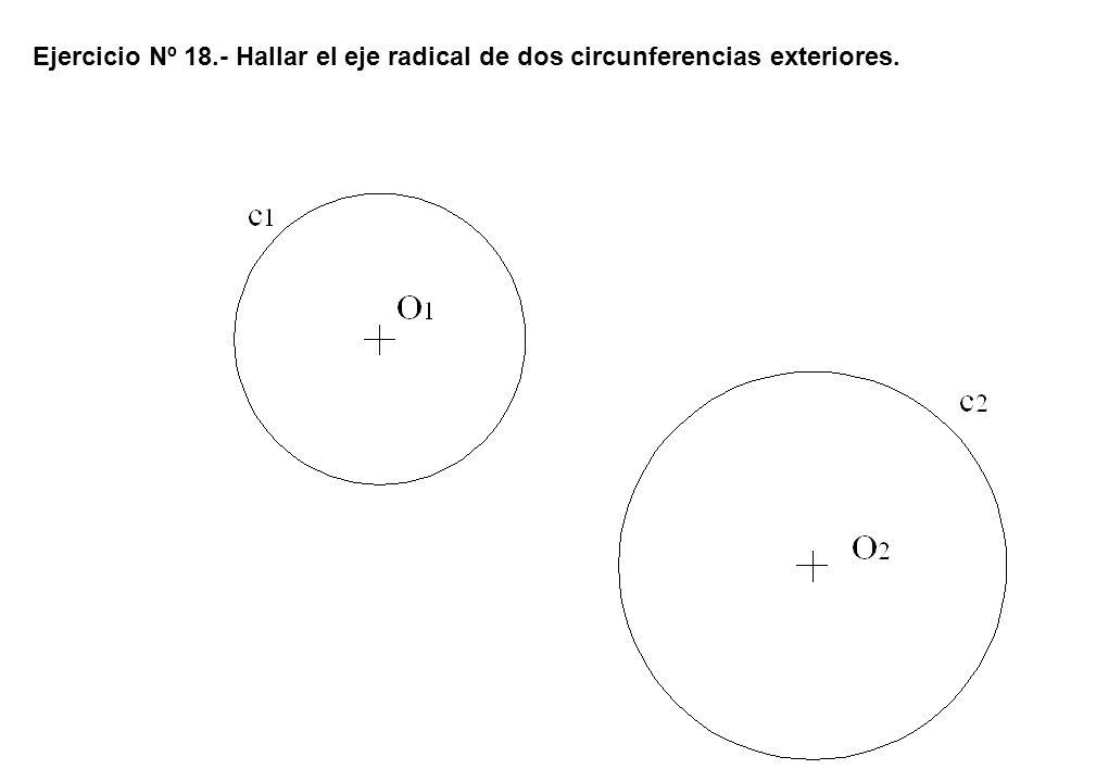 Ejercicio Nº 18.- Hallar el eje radical de dos circunferencias exteriores.