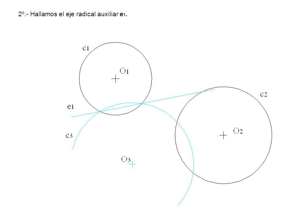 2º.- Hallamos el eje radical auxiliar e1.