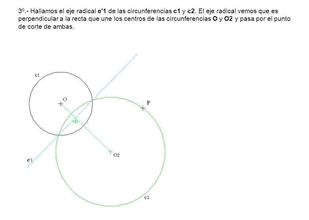 3º. - Hallamos el eje radical e 1 de las circunferencias c1 y c2