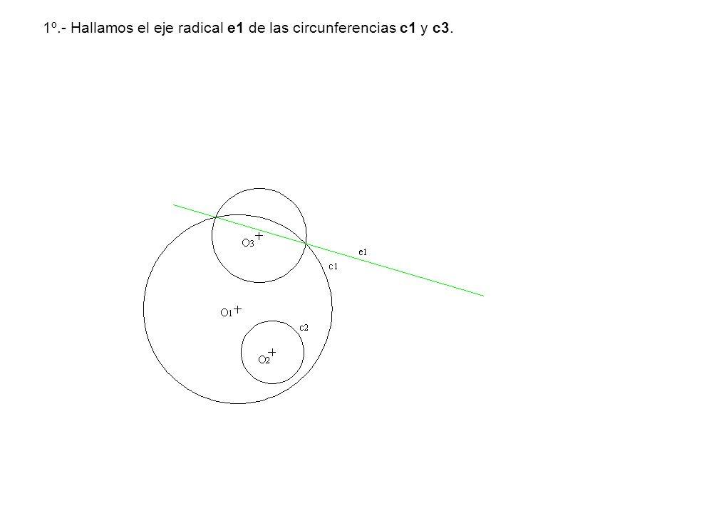 1º.- Hallamos el eje radical e1 de las circunferencias c1 y c3.
