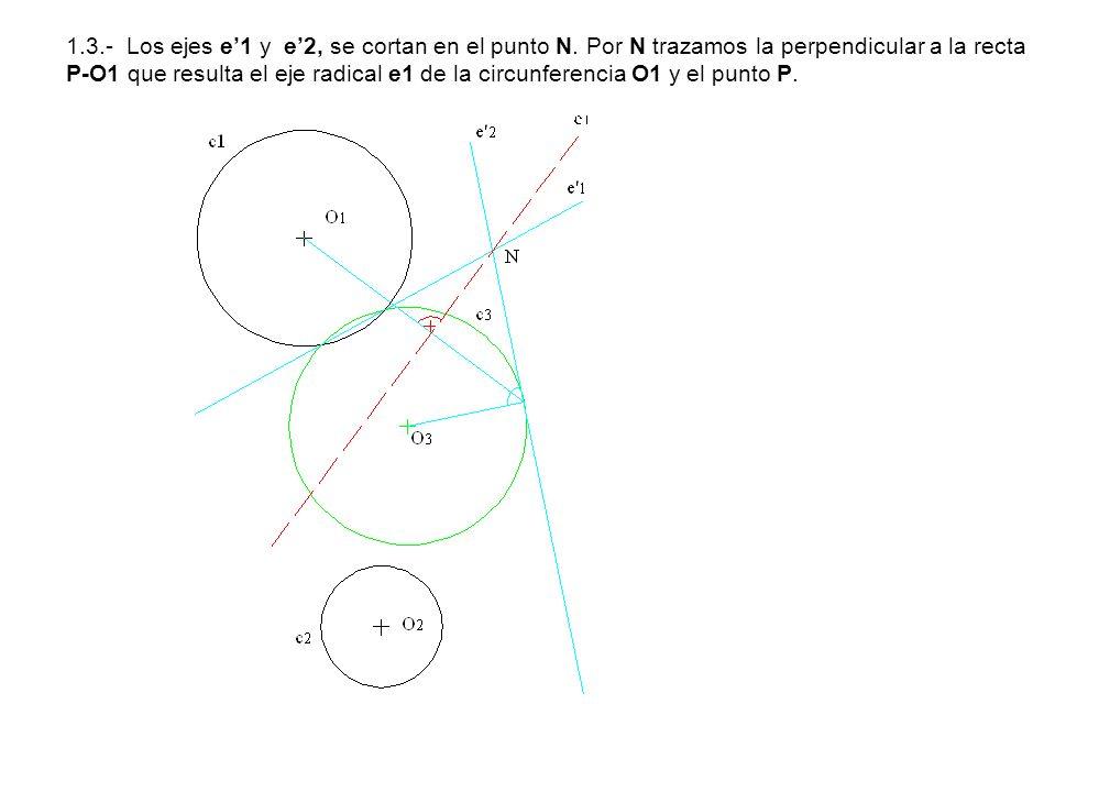1. 3. - Los ejes e'1 y e'2, se cortan en el punto N