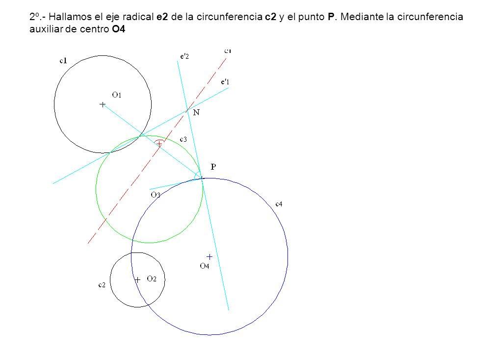 2º. - Hallamos el eje radical e2 de la circunferencia c2 y el punto P