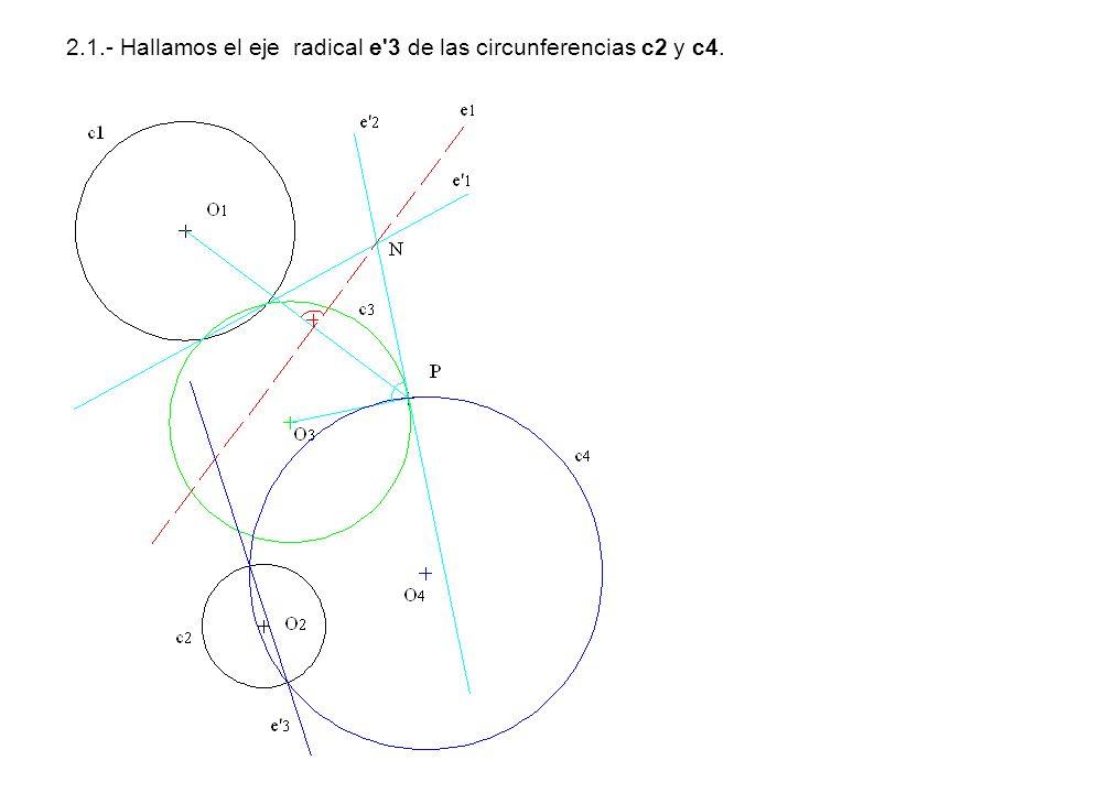 2.1.- Hallamos el eje radical e 3 de las circunferencias c2 y c4.