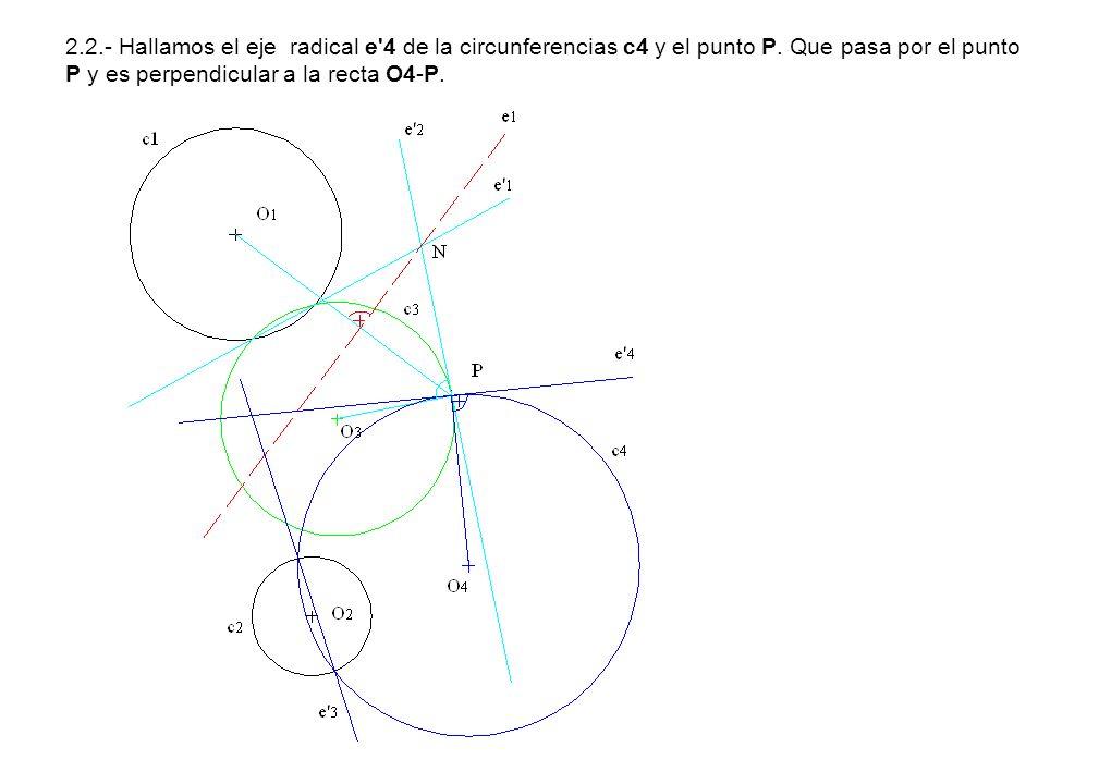 2.2.- Hallamos el eje radical e 4 de la circunferencias c4 y el punto P.