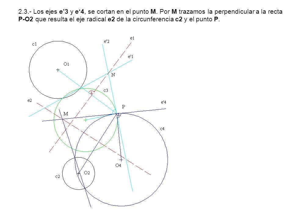 2. 3. - Los ejes e'3 y e'4, se cortan en el punto M