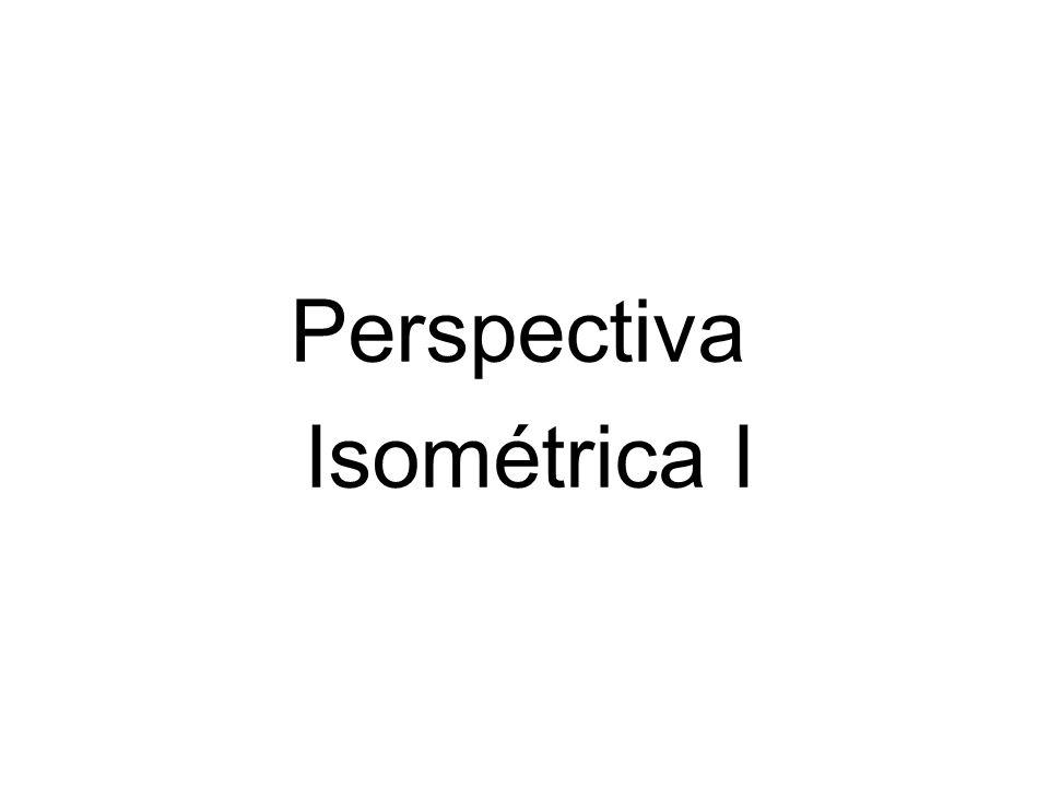 Perspectiva Isométrica I