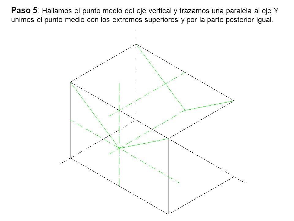 Paso 5: Hallamos el punto medio del eje vertical y trazamos una paralela al eje Y unimos el punto medio con los extremos superiores y por la parte posterior igual.