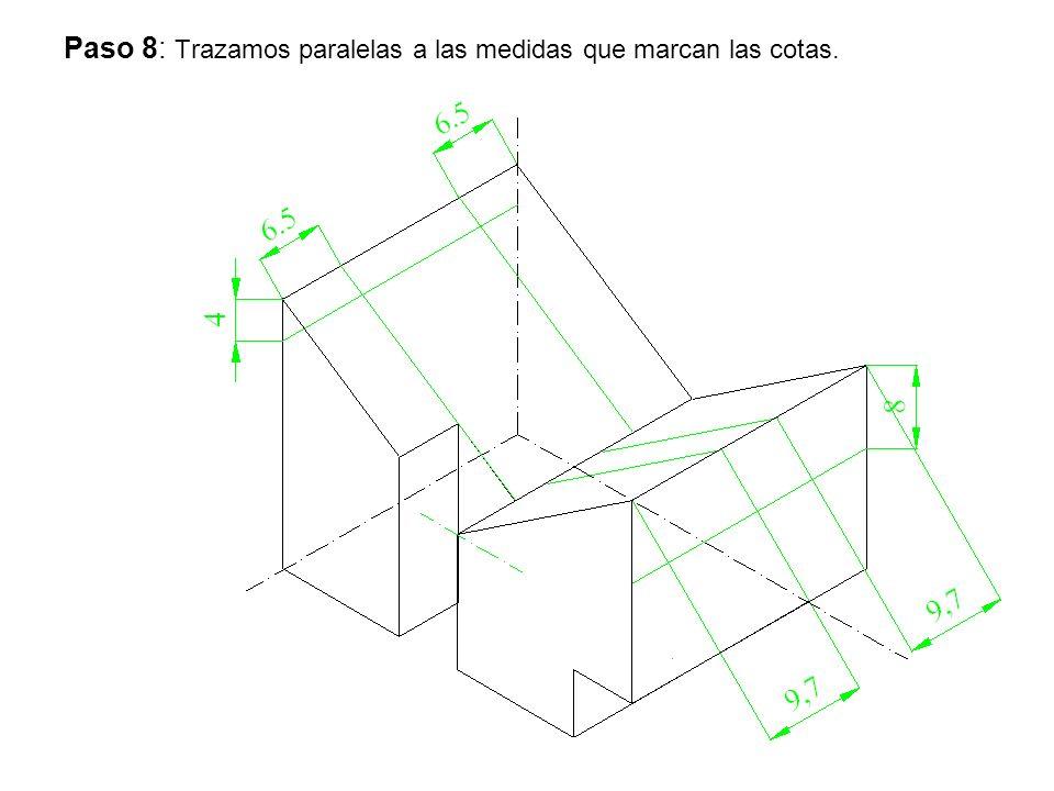 Paso 8: Trazamos paralelas a las medidas que marcan las cotas.