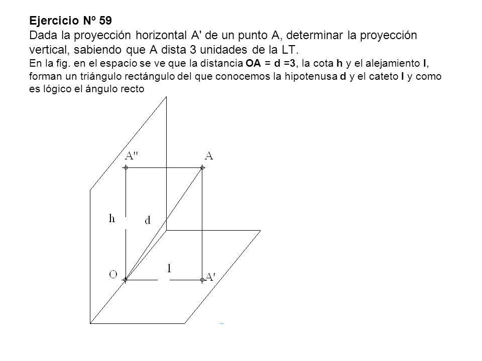 Ejercicio Nº 59 Dada la proyección horizontal A de un punto A, determinar la proyección vertical, sabiendo que A dista 3 unidades de la LT.