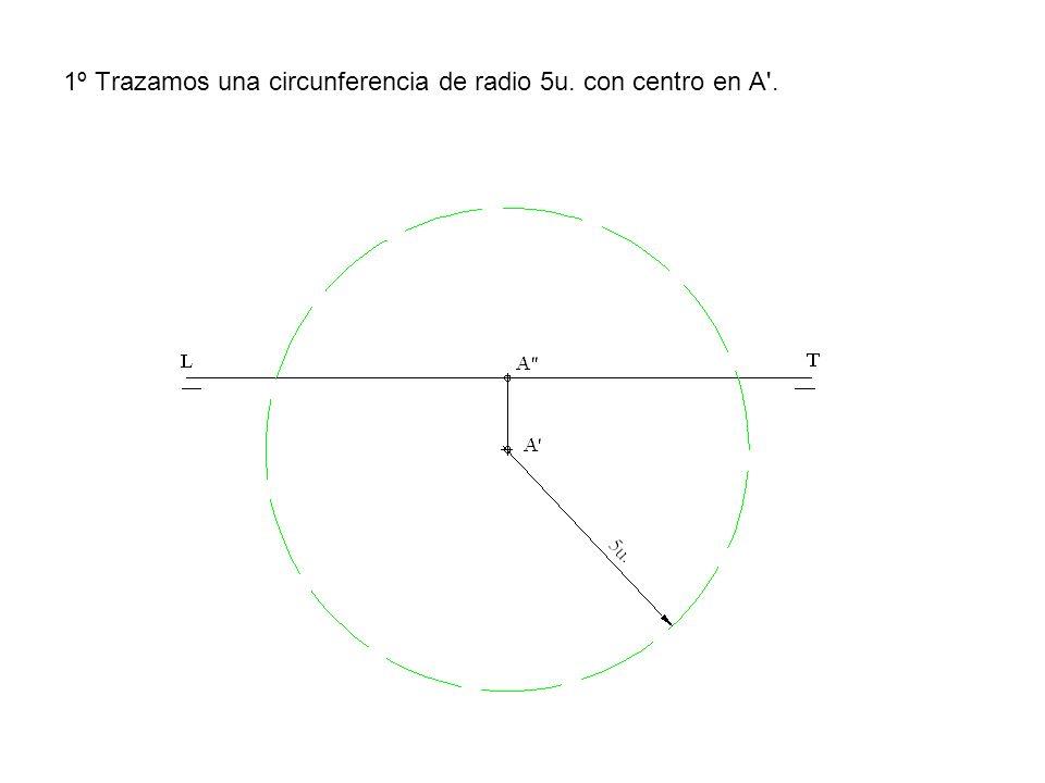1º Trazamos una circunferencia de radio 5u. con centro en A .