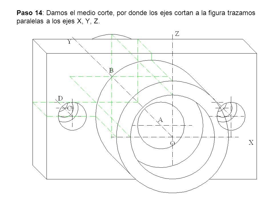 Paso 14: Damos el medio corte, por donde los ejes cortan a la figura trazamos paralelas a los ejes X, Y, Z.