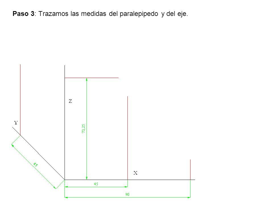 Paso 3: Trazamos las medidas del paralepipedo y del eje.