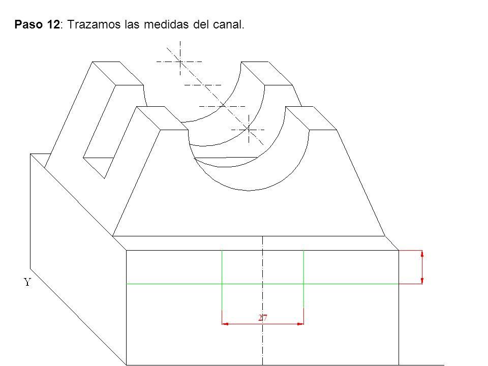 Paso 12: Trazamos las medidas del canal.