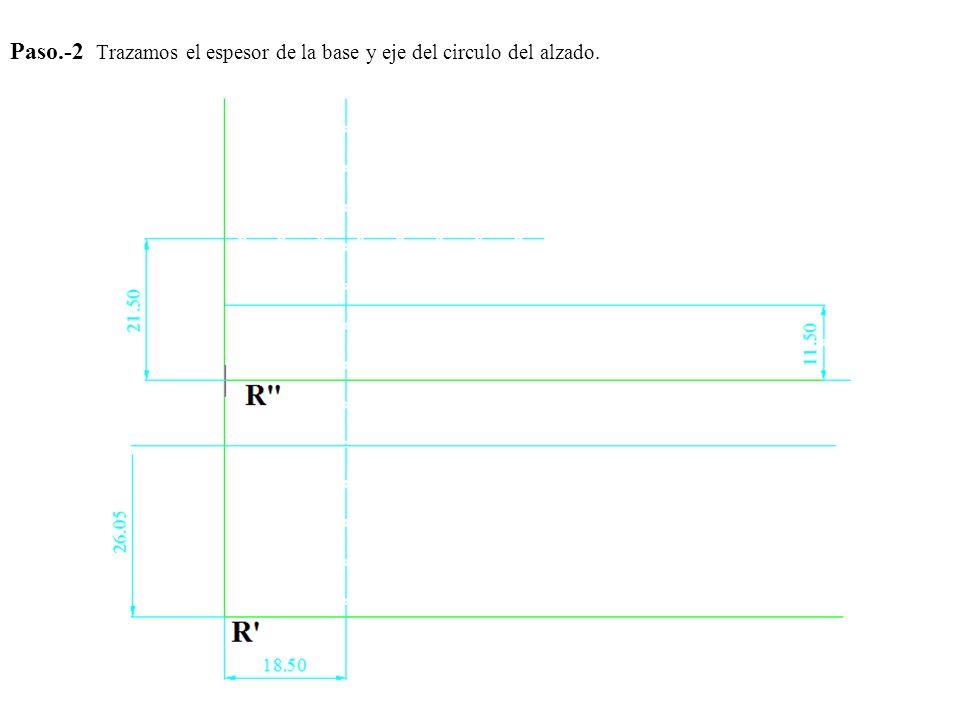 Paso.-2 Trazamos el espesor de la base y eje del circulo del alzado.