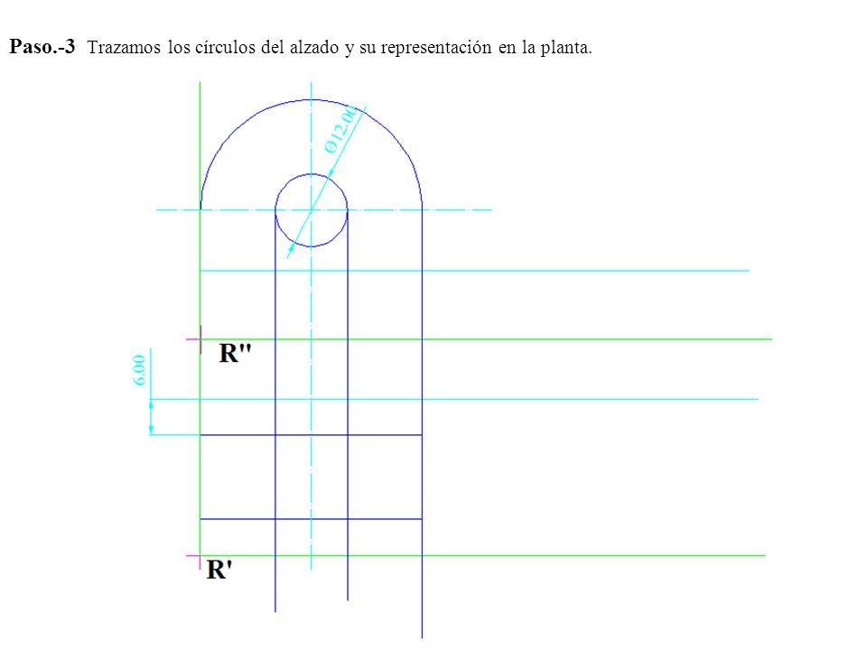 Paso.-3 Trazamos los círculos del alzado y su representación en la planta.