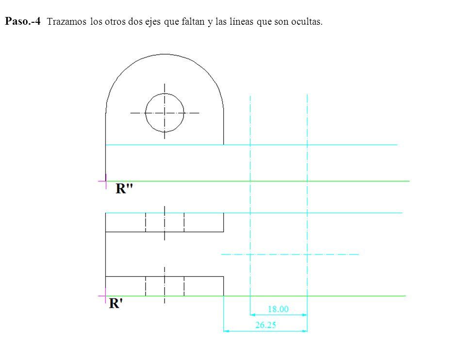 Paso.-4 Trazamos los otros dos ejes que faltan y las líneas que son ocultas.