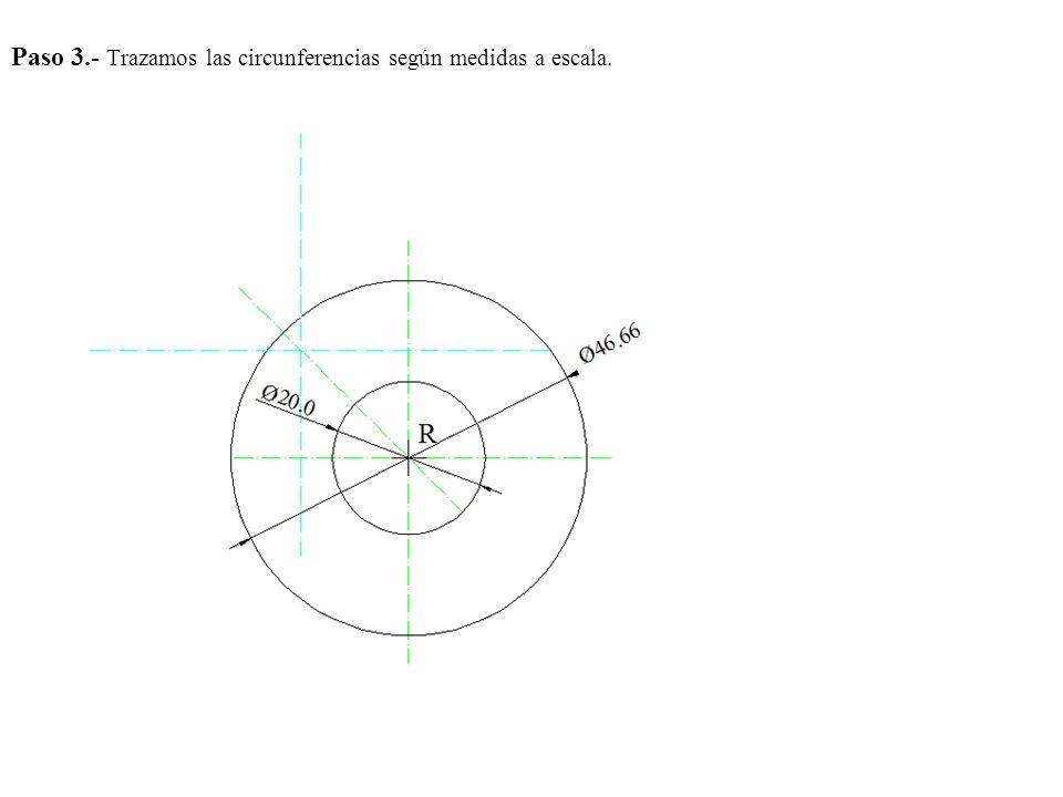 Paso 3.- Trazamos las circunferencias según medidas a escala.