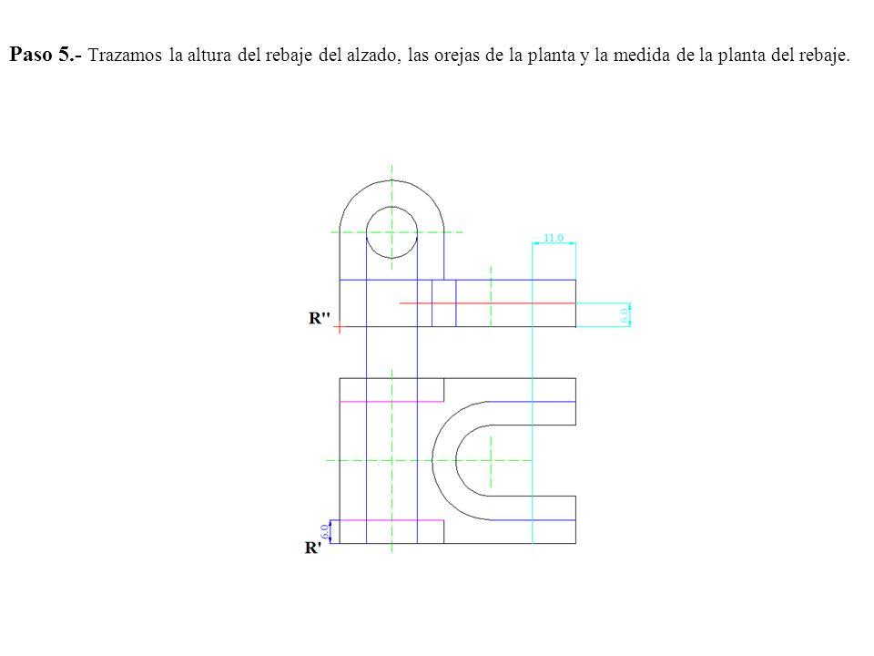 Paso 5.- Trazamos la altura del rebaje del alzado, las orejas de la planta y la medida de la planta del rebaje.