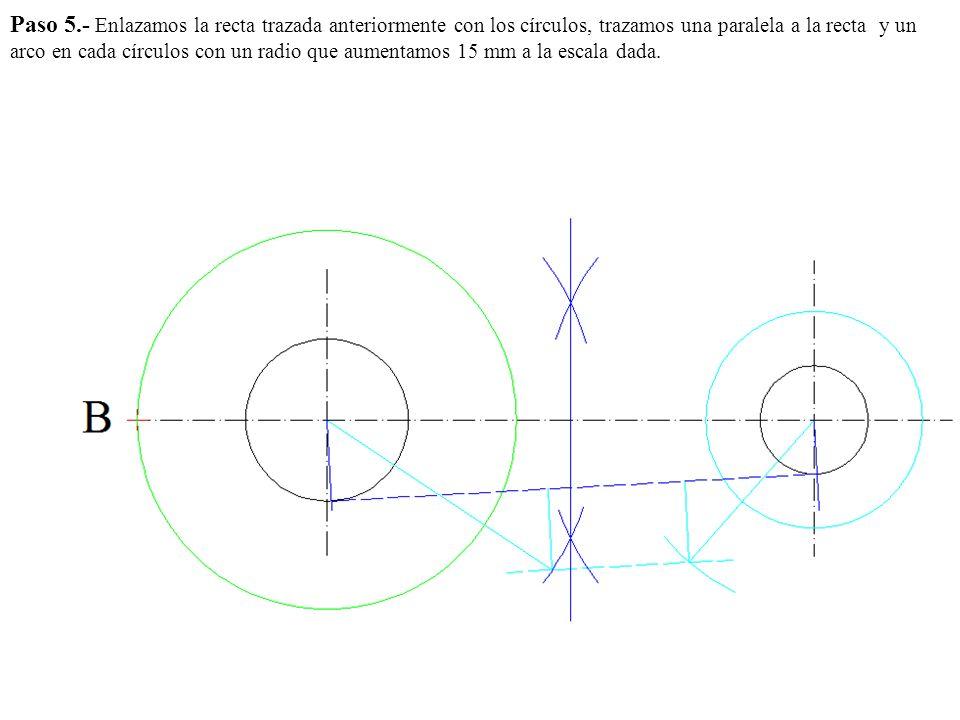 Paso 5.- Enlazamos la recta trazada anteriormente con los círculos, trazamos una paralela a la recta y un arco en cada círculos con un radio que aumentamos 15 mm a la escala dada.