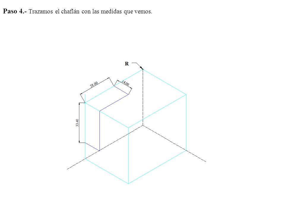 Paso 4.- Trazamos el chaflán con las medidas que vemos.