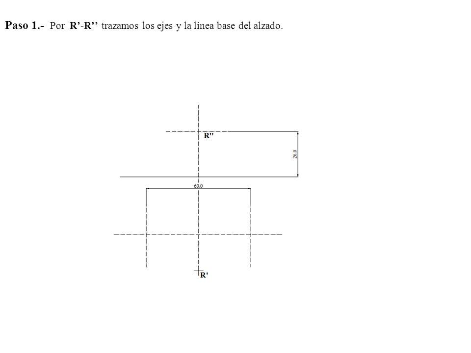 Paso 1.- Por R'-R'' trazamos los ejes y la línea base del alzado.