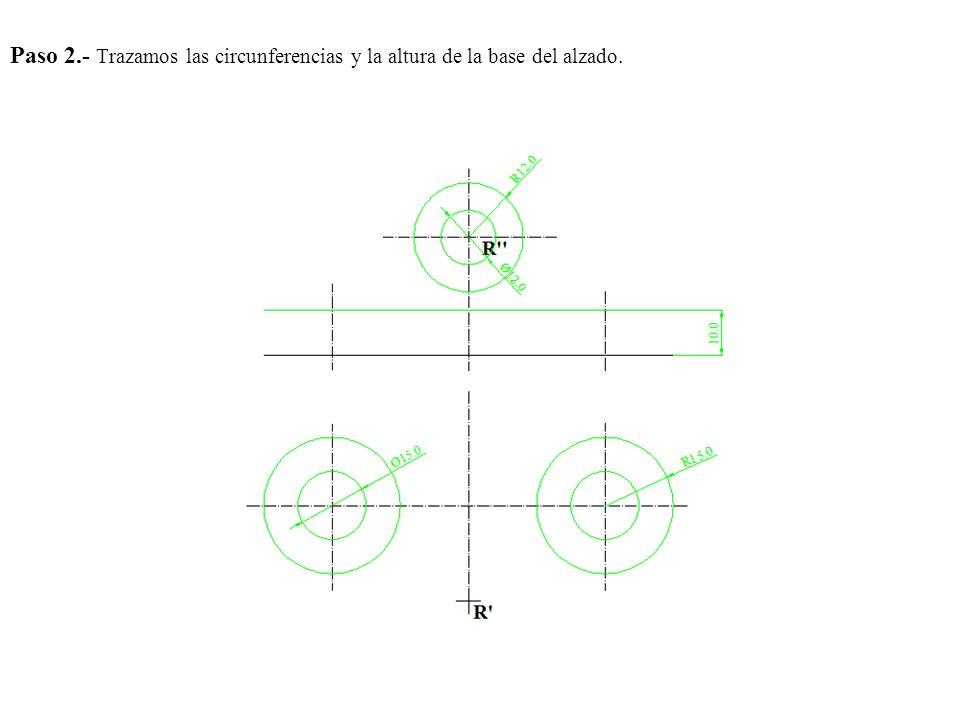 Paso 2.- Trazamos las circunferencias y la altura de la base del alzado.
