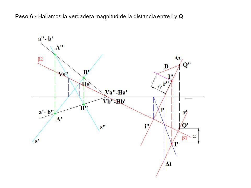 Paso 6.- Hallamos la verdadera magnitud de la distancia entre I y Q.
