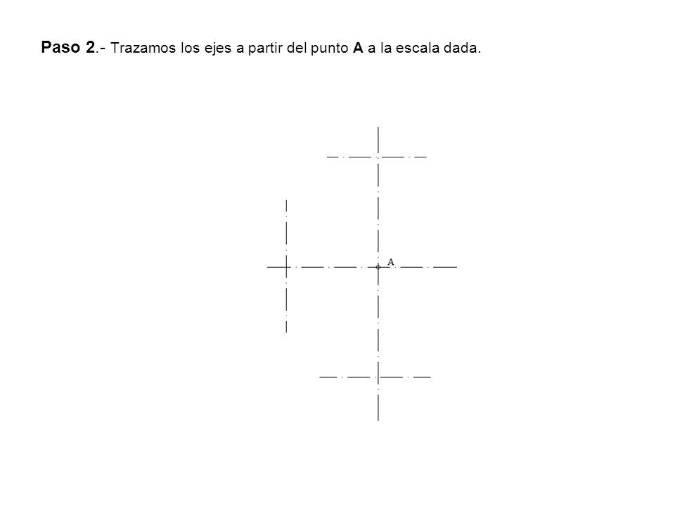 Paso 2.- Trazamos los ejes a partir del punto A a la escala dada.