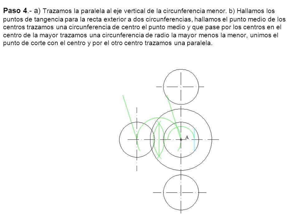 Paso 4.- a) Trazamos la paralela al eje vertical de la circunferencia menor.
