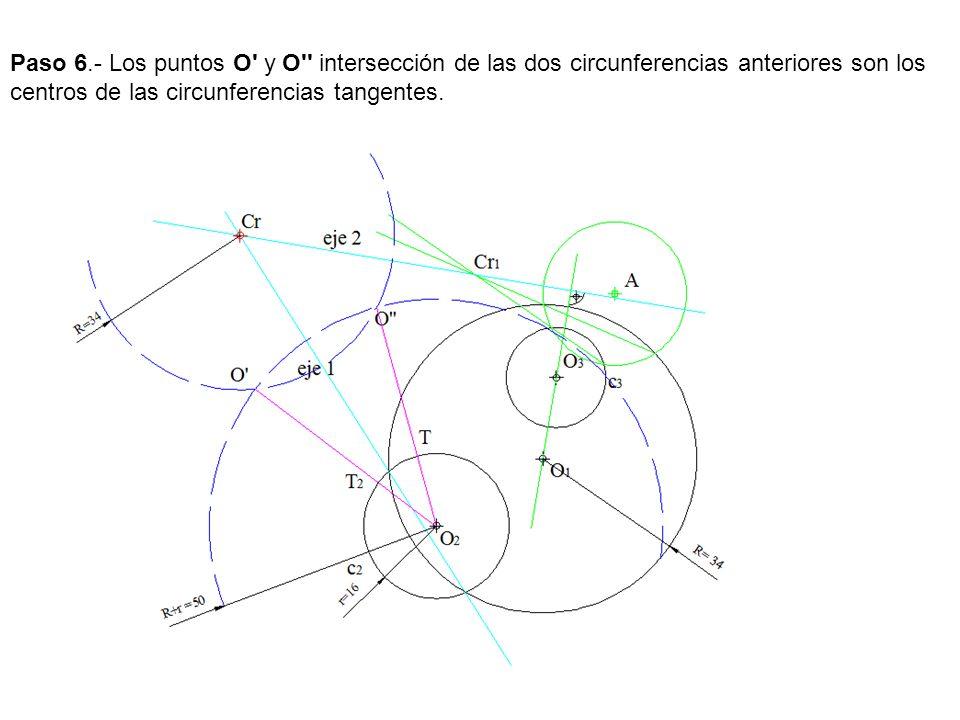 Paso 6.- Los puntos O y O intersección de las dos circunferencias anteriores son los centros de las circunferencias tangentes.