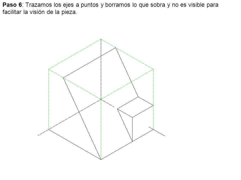 Paso 6: Trazamos los ejes a puntos y borramos lo que sobra y no es visible para facilitar la visión de la pieza.