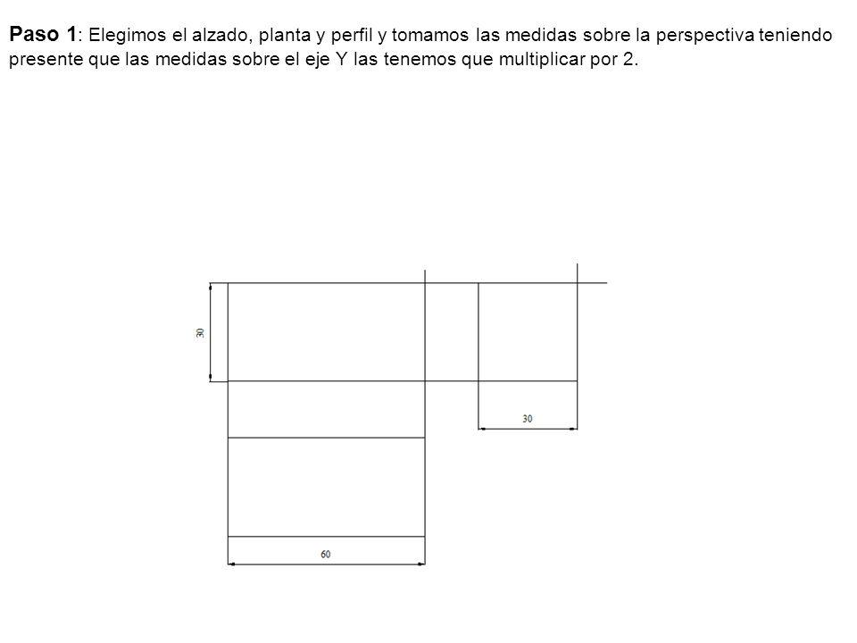 Paso 1: Elegimos el alzado, planta y perfil y tomamos las medidas sobre la perspectiva teniendo presente que las medidas sobre el eje Y las tenemos que multiplicar por 2.