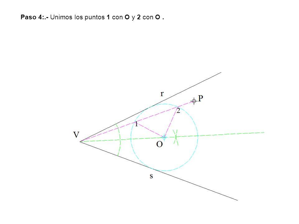 Paso 4:.- Unimos los puntos 1 con O y 2 con O .