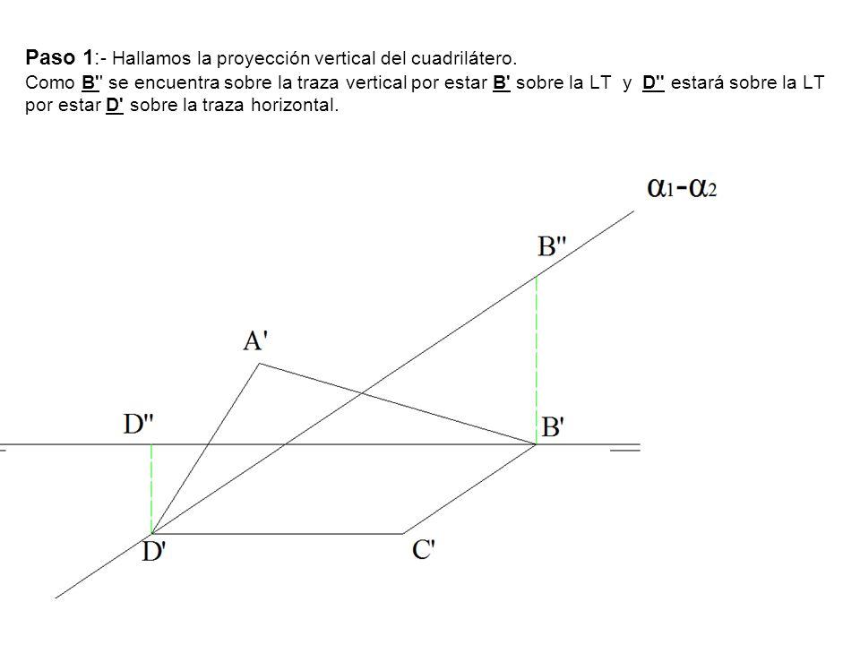 Paso 1:- Hallamos la proyección vertical del cuadrilátero