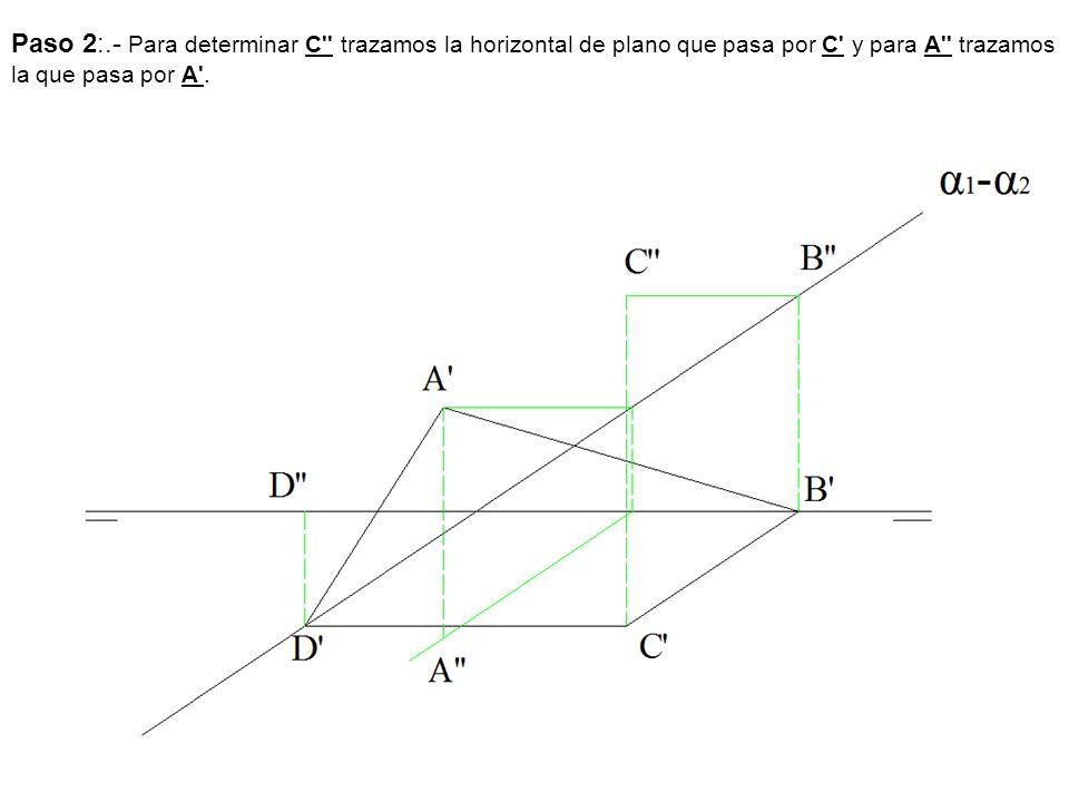 Paso 2:.- Para determinar C trazamos la horizontal de plano que pasa por C y para A trazamos la que pasa por A .