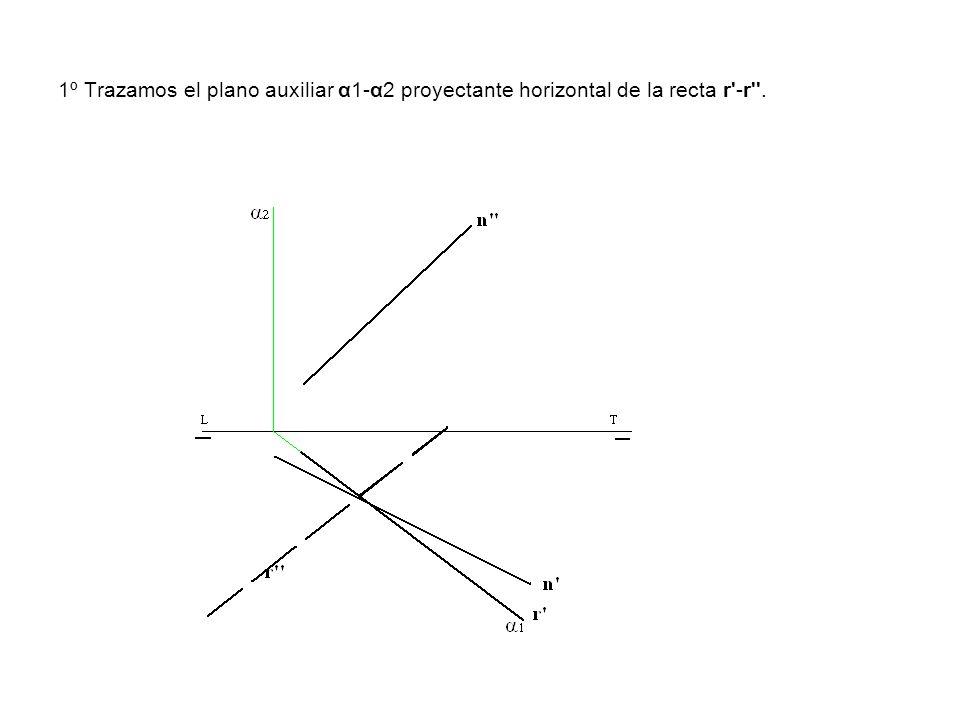 1º Trazamos el plano auxiliar α1-α2 proyectante horizontal de la recta r -r .