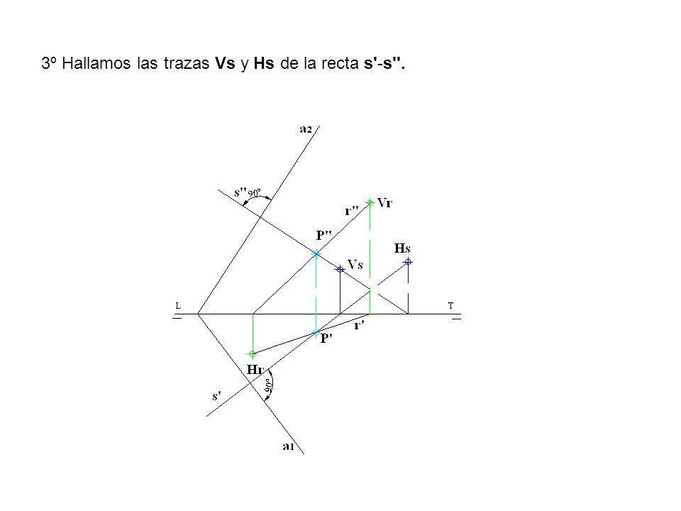 3º Hallamos las trazas Vs y Hs de la recta s -s .