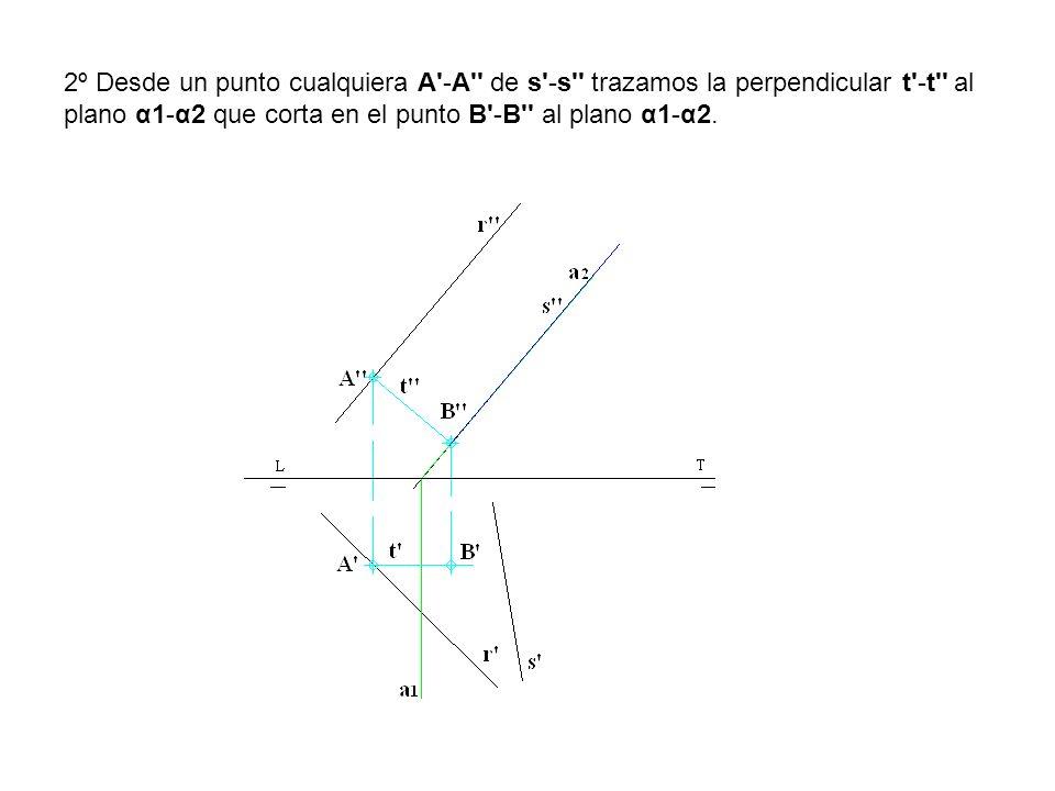 2º Desde un punto cualquiera A -A de s -s trazamos la perpendicular t -t al plano α1-α2 que corta en el punto B -B al plano α1-α2.