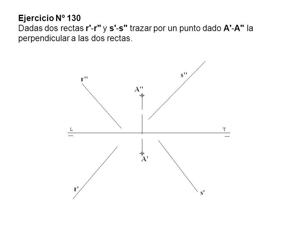 Ejercicio Nº 130 Dadas dos rectas r -r y s -s trazar por un punto dado A -A la perpendicular a las dos rectas.