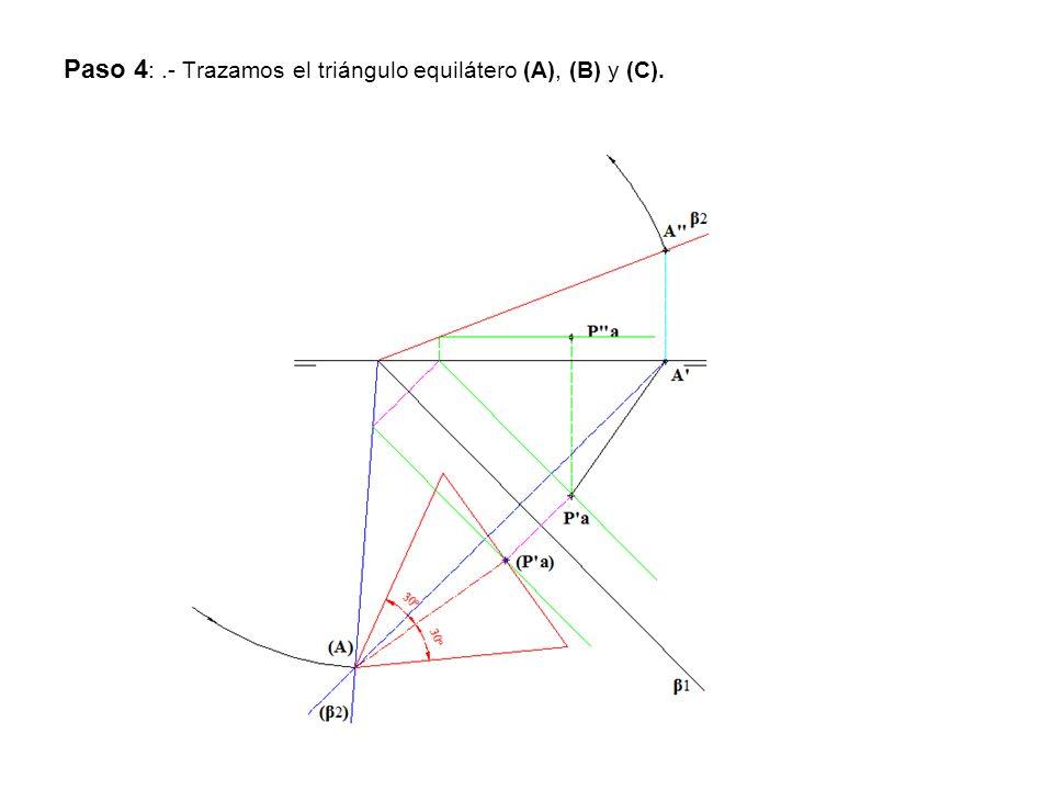 Paso 4: .- Trazamos el triángulo equilátero (A), (B) y (C).