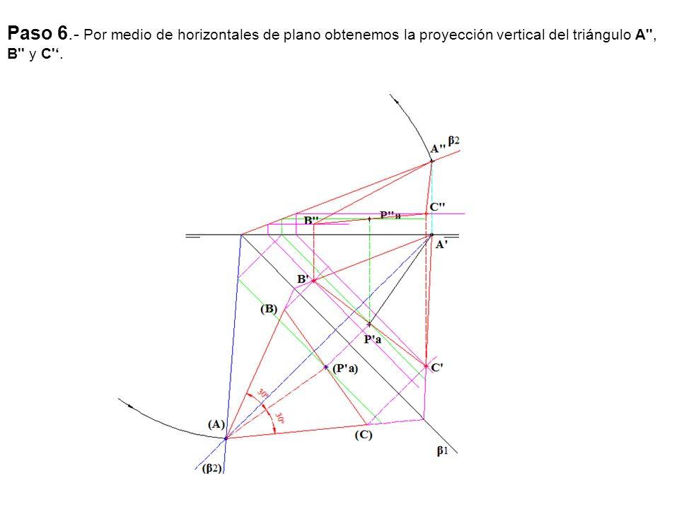 Paso 6.- Por medio de horizontales de plano obtenemos la proyección vertical del triángulo A , B y C '.