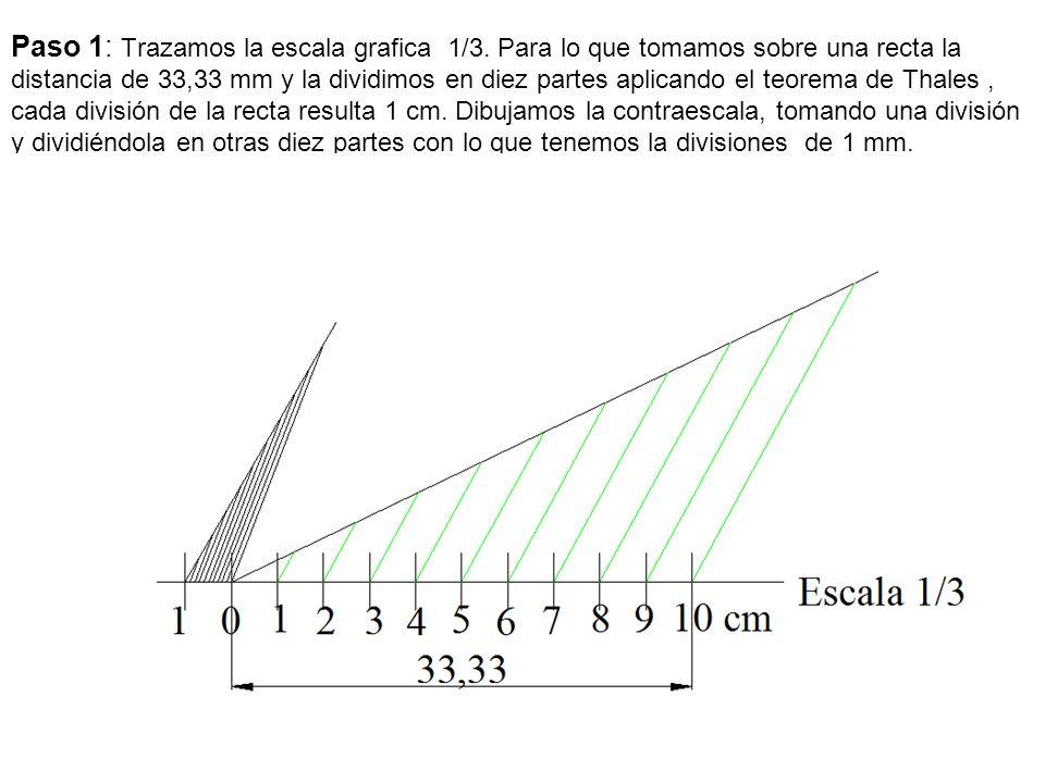 Paso 1: Trazamos la escala grafica 1/3