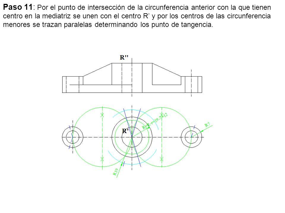 Paso 11: Por el punto de intersección de la circunferencia anterior con la que tienen centro en la mediatriz se unen con el centro R' y por los centros de las circunferencia menores se trazan paralelas determinando los punto de tangencia.