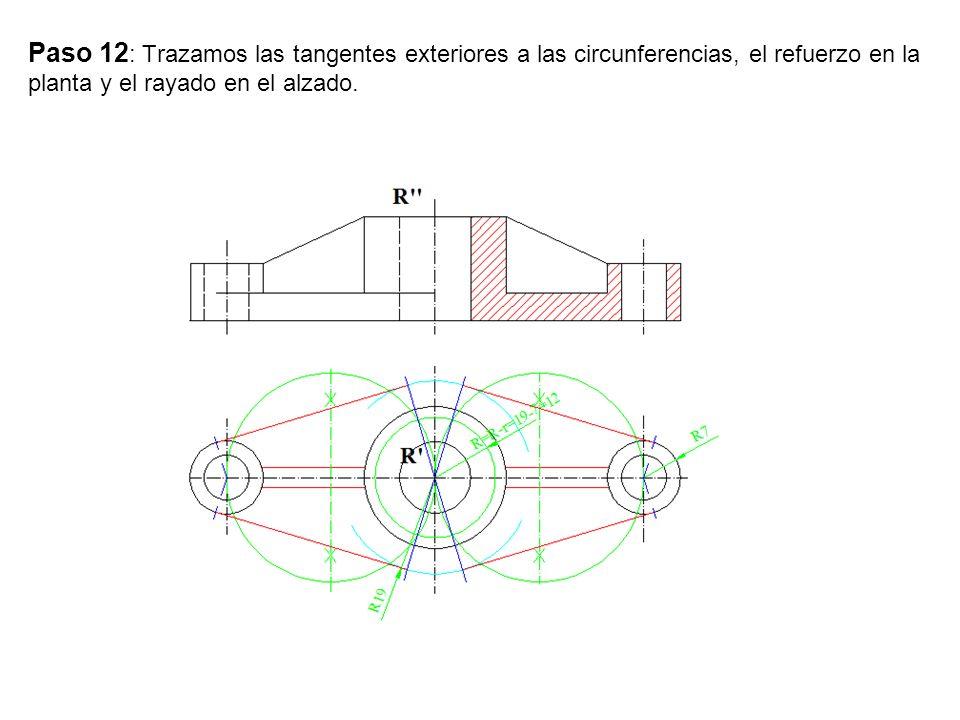 Paso 12: Trazamos las tangentes exteriores a las circunferencias, el refuerzo en la planta y el rayado en el alzado.