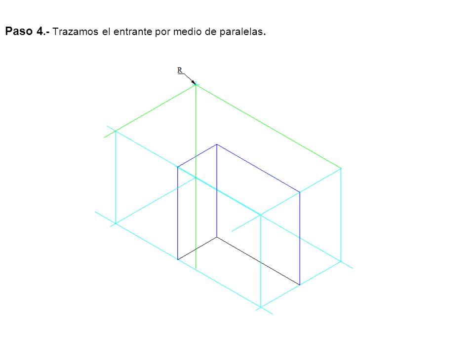 Paso 4.- Trazamos el entrante por medio de paralelas.