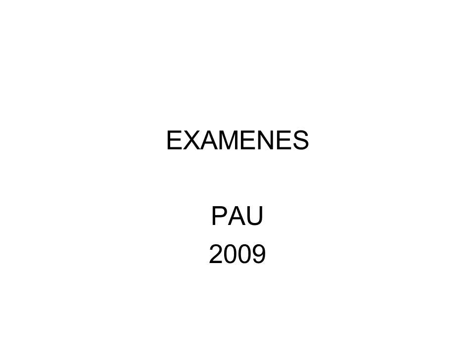 EXAMENES PAU 2009