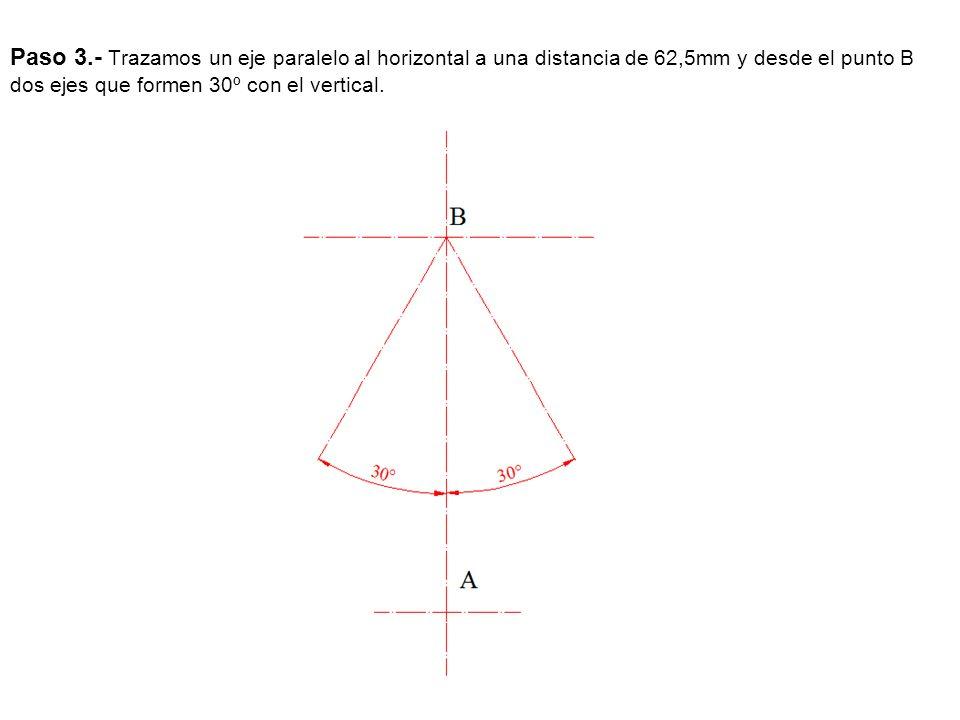 Paso 3.- Trazamos un eje paralelo al horizontal a una distancia de 62,5mm y desde el punto B dos ejes que formen 30º con el vertical.