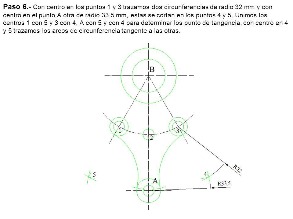 Paso 6.- Con centro en los puntos 1 y 3 trazamos dos circunferencias de radio 32 mm y con centro en el punto A otra de radio 33,5 mm, estas se cortan en los puntos 4 y 5.